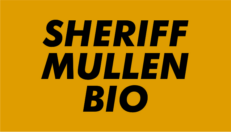 Sheriff William P. Mullen Bio