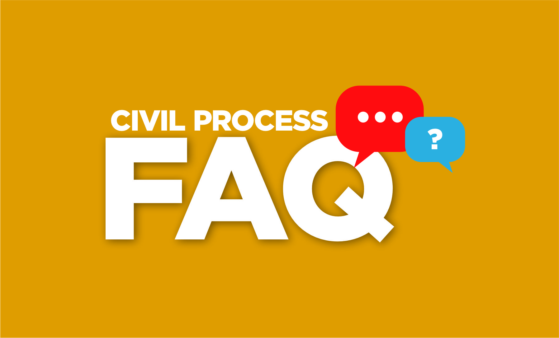Civil Process FAQ's
