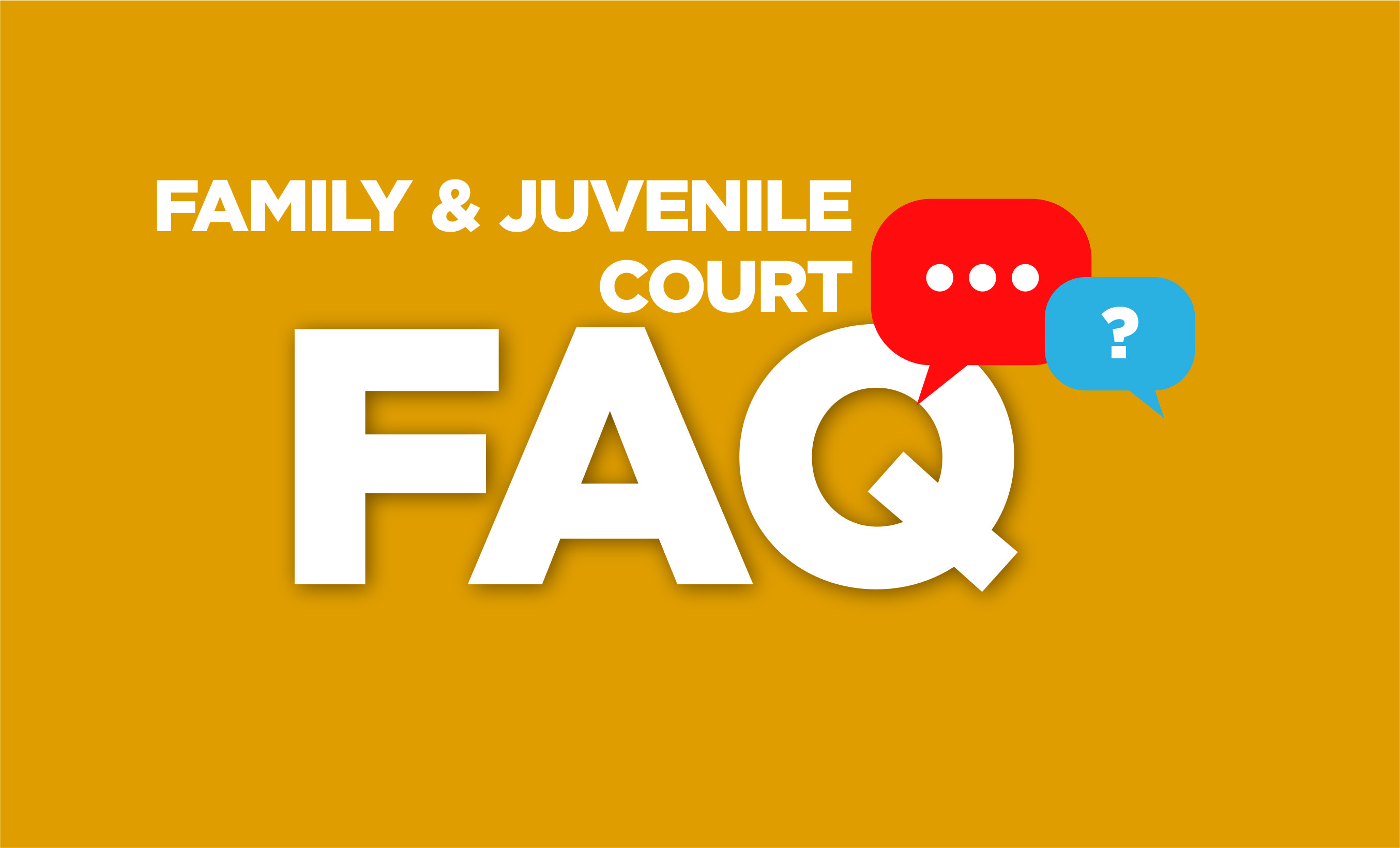 Family Court FAQ